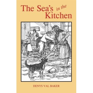 The Sea`s in the Kitchen - Denys Val Baker